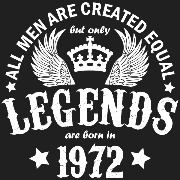 All Men are Created Equal But Only Legends are Born in 1972 T-shirt