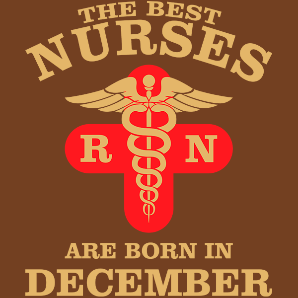 The Best Nurses are born in December T-shirt