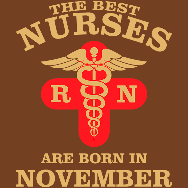 The Best Nurses are born in November T-shirt