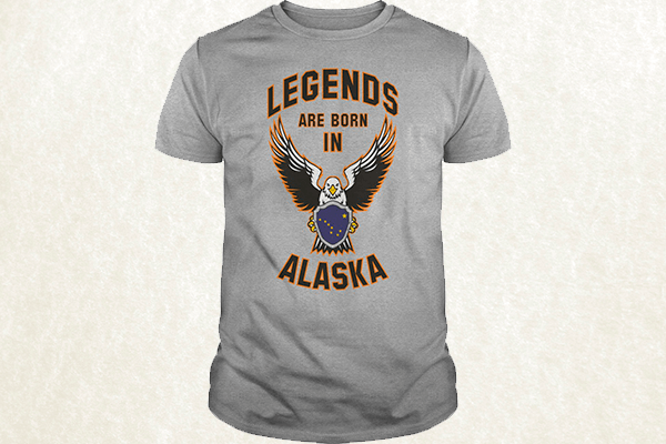 Legends are born in Alaska T-shirt