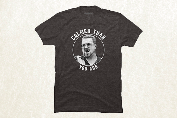 Calmer Than You - The Big Lebowski T-shirt