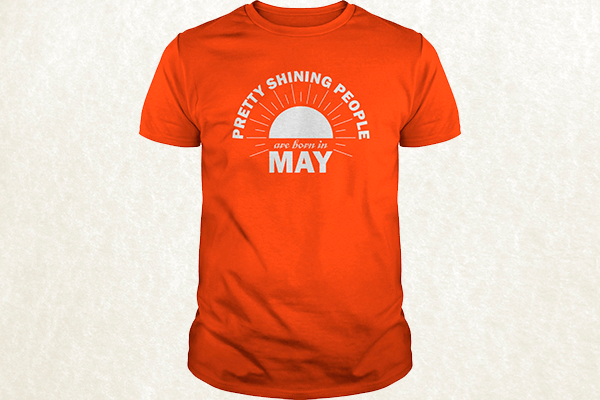 Pretty Shining People Are Born In May T-shirt