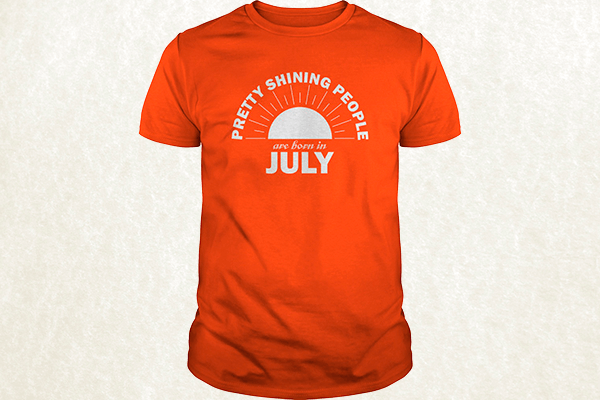 Pretty Shining People Are Born In July T-shirt