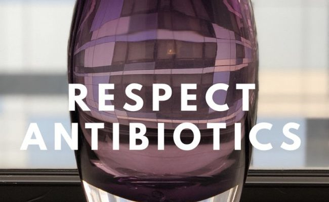 Respect antibiotics: use them judiciously to ensure we can still wage the war against bacteria