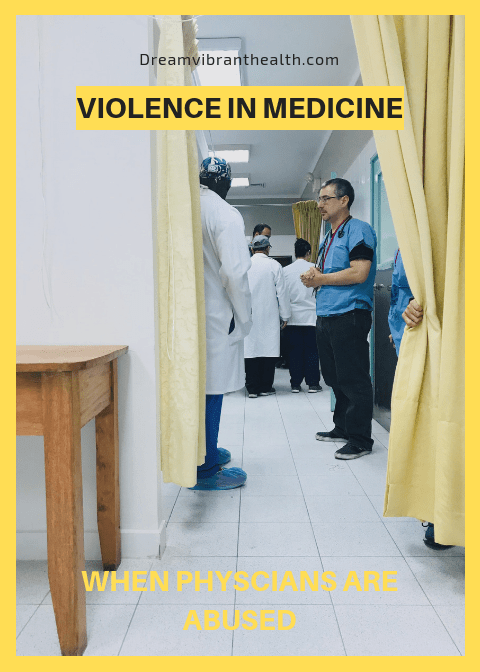Violence in Medicine: how often do we abuse physicians?