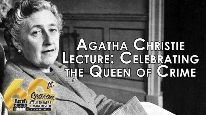 Agatha Christi Lecture: Queen of Crime at Cheney Hall, Manchester CT