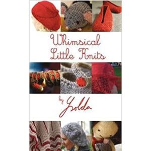Whimsical Little Knits by Ysolda Teague, Dream Weaver Yarns LLC