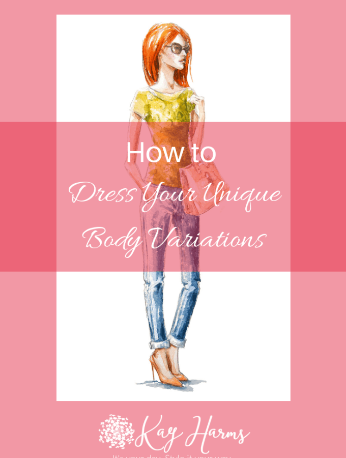 How to Dress Your Unique Body Variations