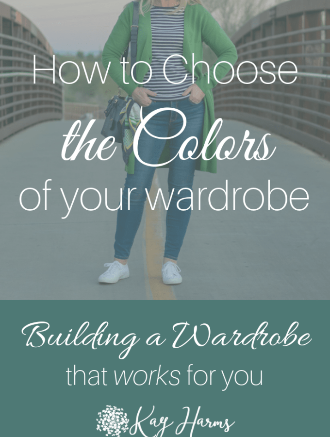 How to choose the colors of your wardrobe - Building a Wardrobe that Works for You
