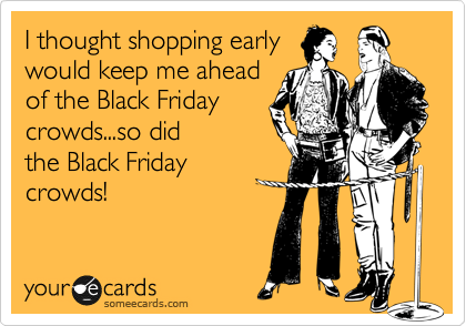 b8d12be89 In lieu of reposting last year's Black Friday blog (which is still quite  timely a year later…sans the store hours, which I've updated here), ...