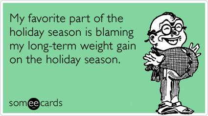 holiday-weight-gain-eating-christmas-season-ecards-someecards