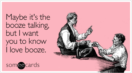 maybe-booze-talking-friendship-ecard-someecards