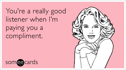 good-listener-compliment-friend-funny-ecard-93u
