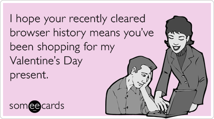browser-history-gifts-love-valentines-day-ecards-someecards