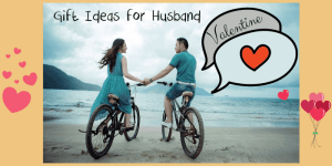best valentine gifts for husband 2021