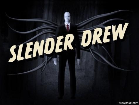 Slender Drew