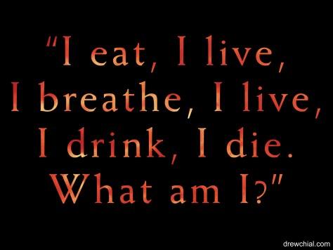 2. I eat, I live