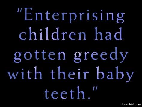 5. Greedy Teeth