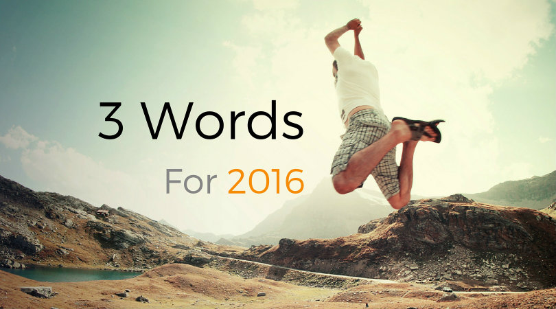 My 3 Words for 2016