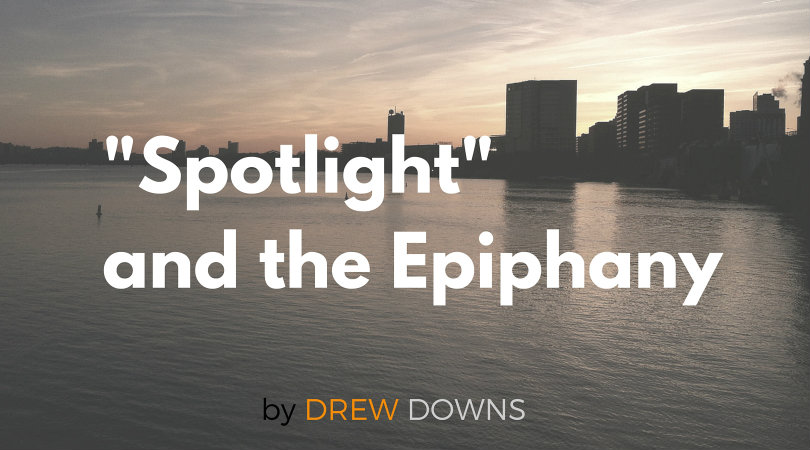 Spotlight Is the Epiphany On Film