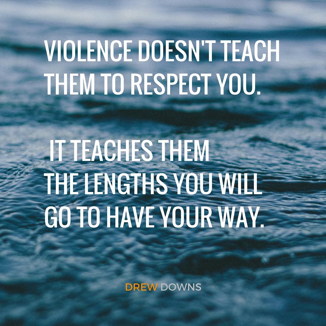 Violence Doesn't Teach