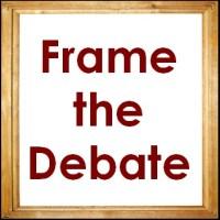 Frame the debate