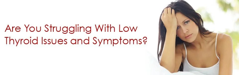 struggling with Low Thyroid