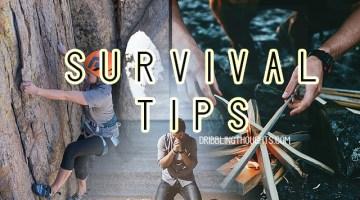 Survival tips