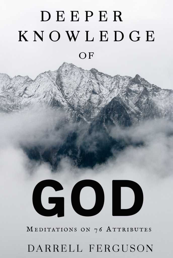 Deeper Knowledge of God Meditations on 76 Attributes Devotional book cover on the attributes of God