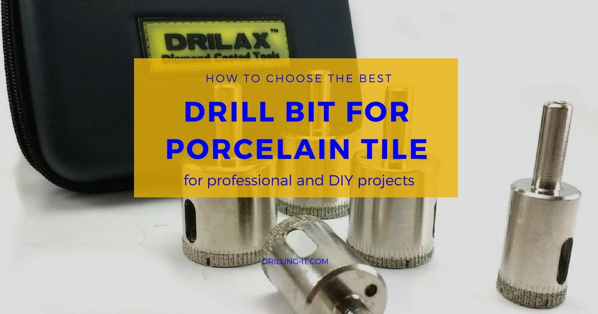 best drill bits for porcelain tile