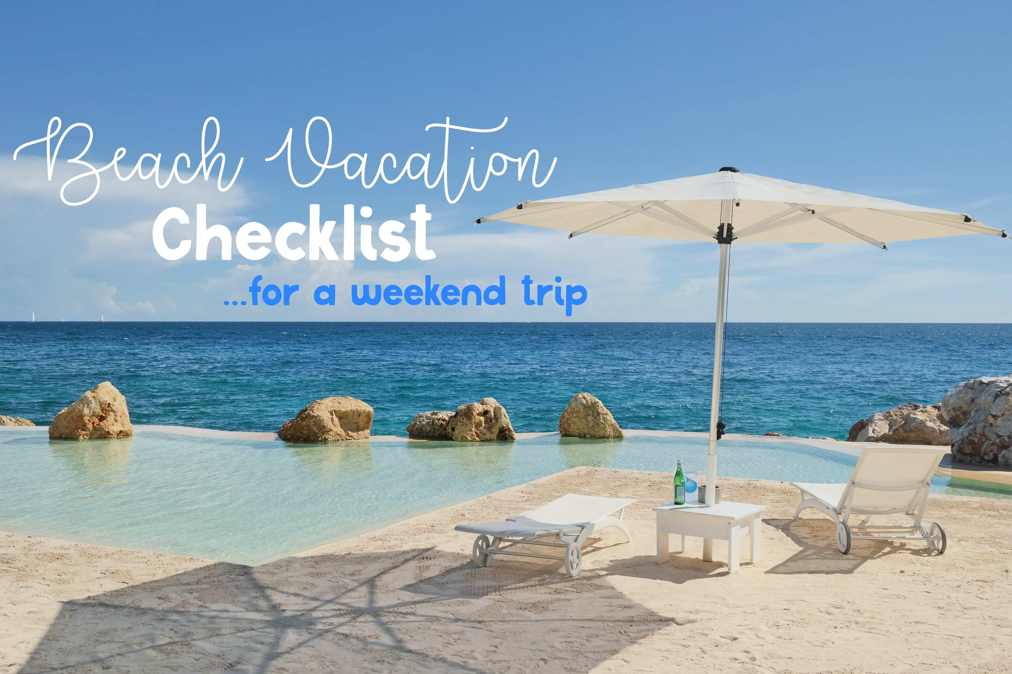 beach vacation checklist what to bring for a weekend trip