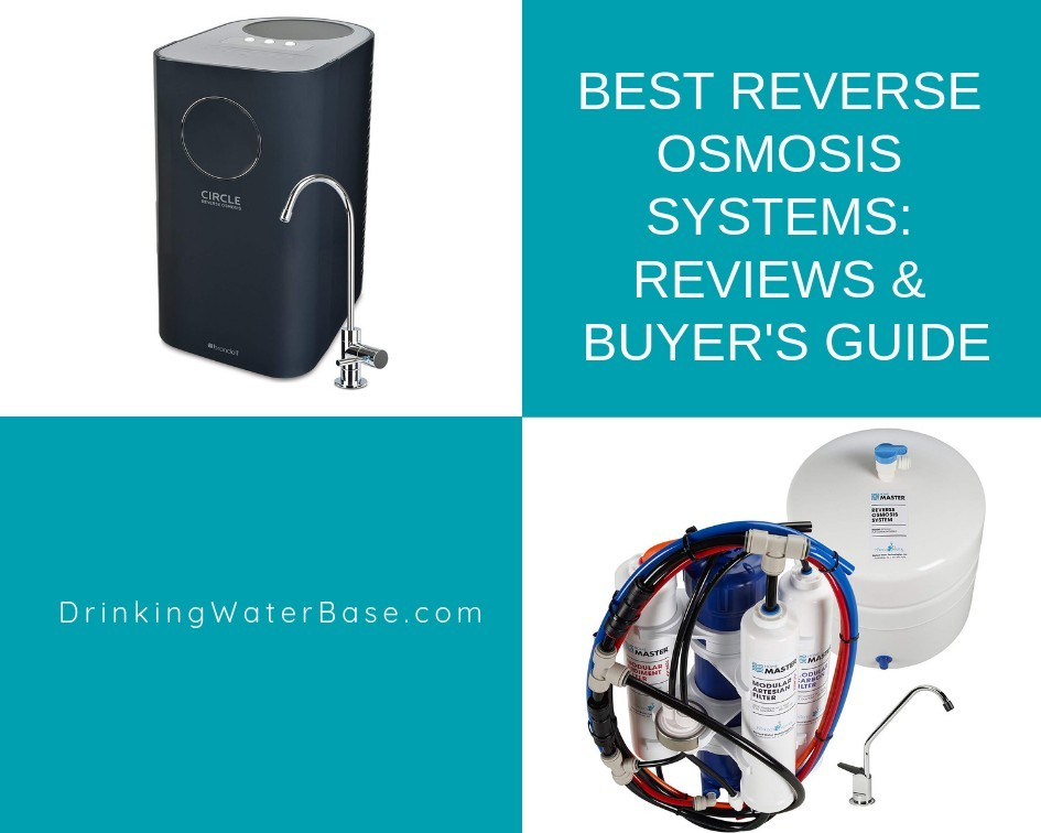 Best Reverse Osmosis Systems Reviews Amp Guide 2019 Drinking Water Base