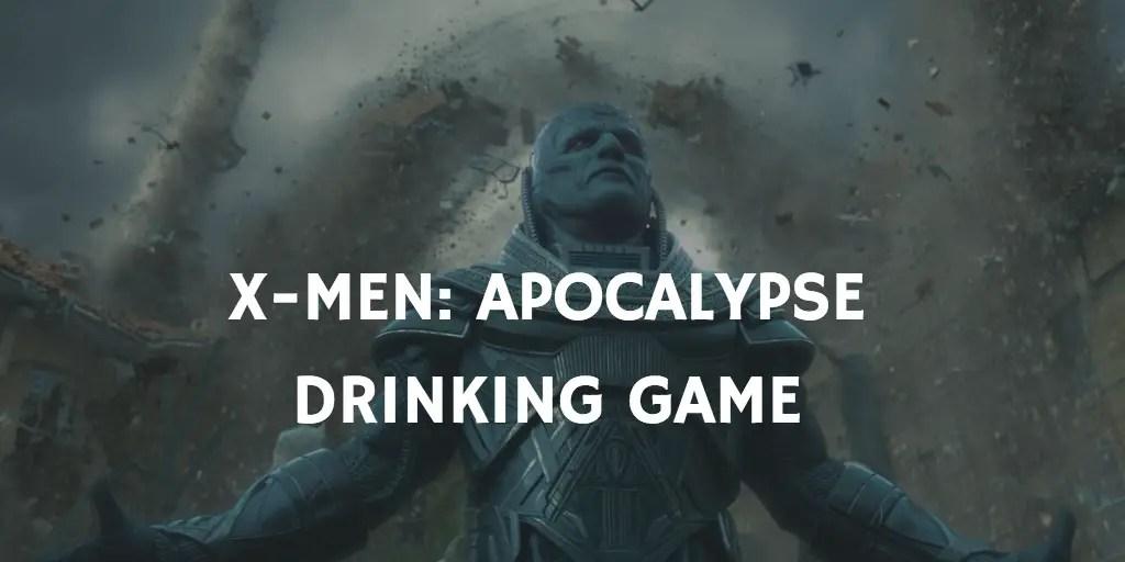 X-Men Prequel Drinking Games - Apocalypse Drinking Game