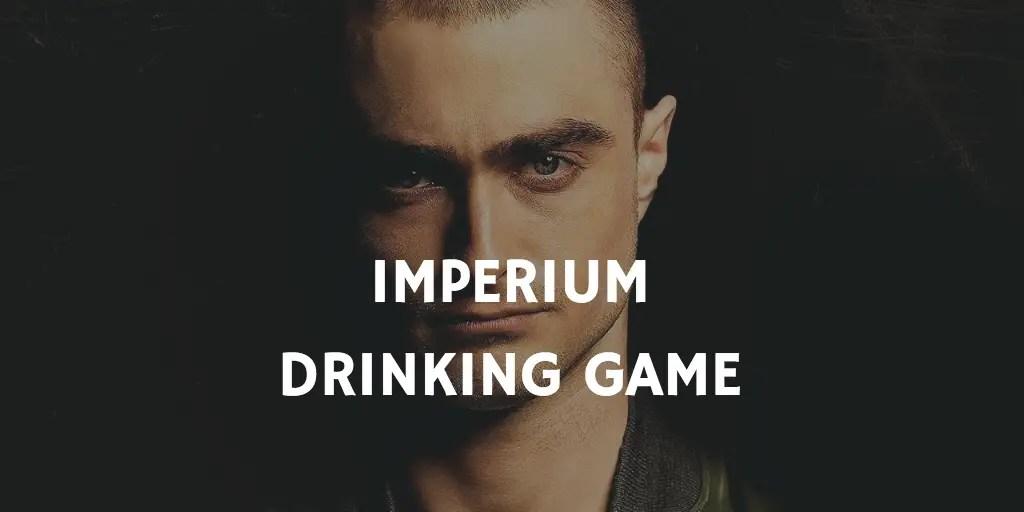 Drinking Games Staring Daniel Radcliffe - Imperium