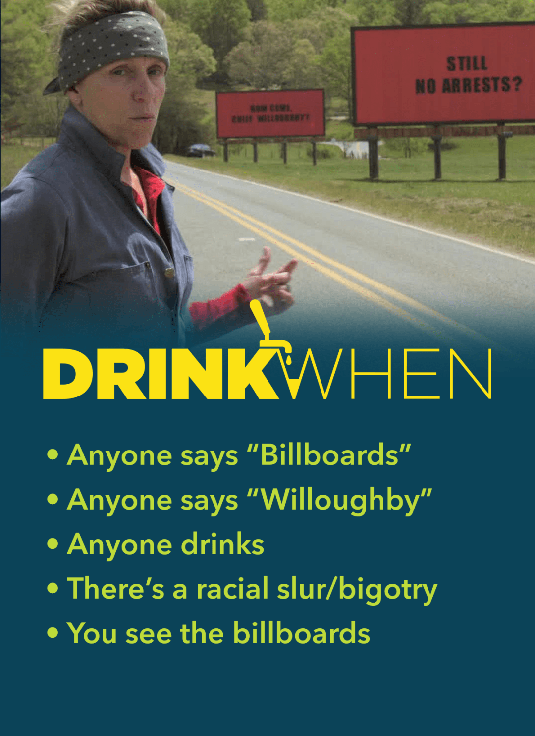 Drink When Three Billboards Outside Ebbing Missouri Drinking Game
