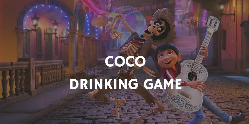 Pixar Coco Drinking Game