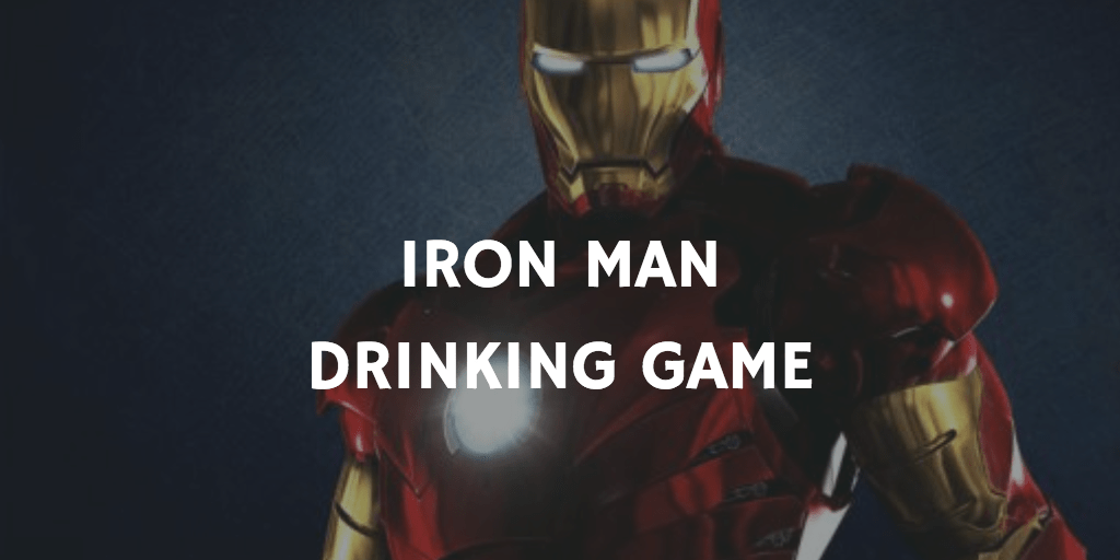 A Marvel Drinking Game for Every Movie - Iron Man