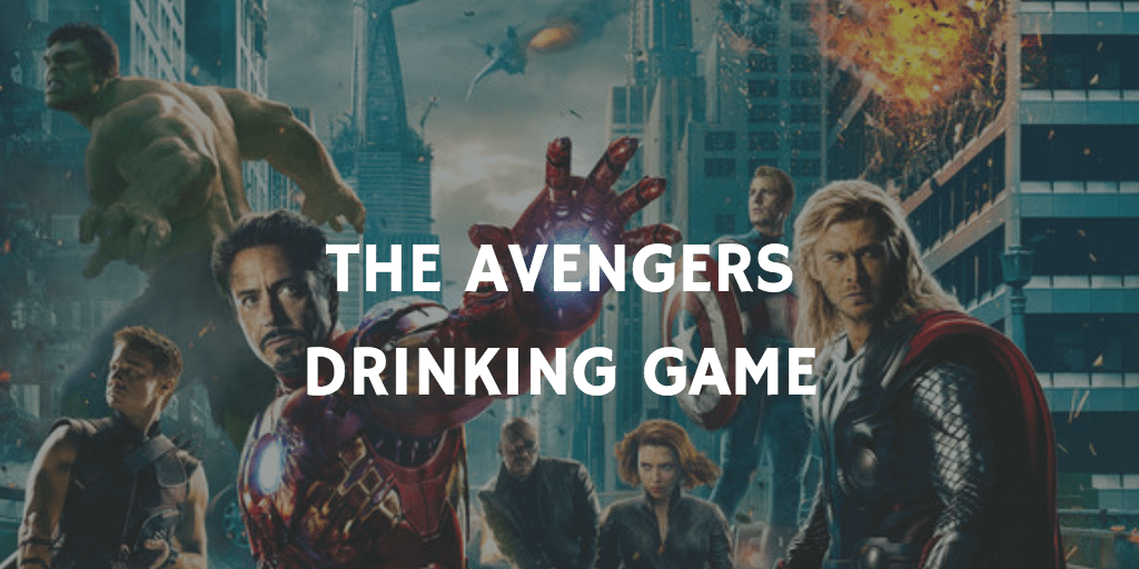 A Marvel Drinking Game for Every Movie - The Avengers