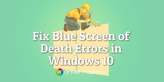 Fix Blue Screen Of Death Errors In Windows 10