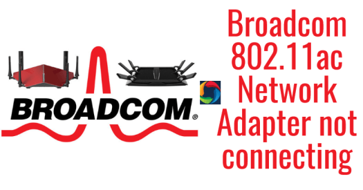 Broadcom 802.11ac Network Adapter driver issues fix