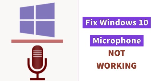 How to Fix Microphone Not Working Windows 10
