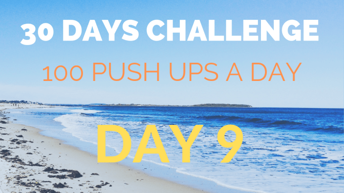 30 Days of 100 Push-ups A Day – Day 9