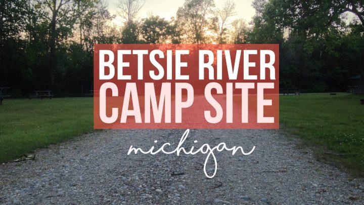 Betsie River Camp Site – Frankfort, Michigan