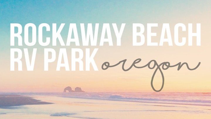Rockaway Beach RV Park on the Oregon Coast
