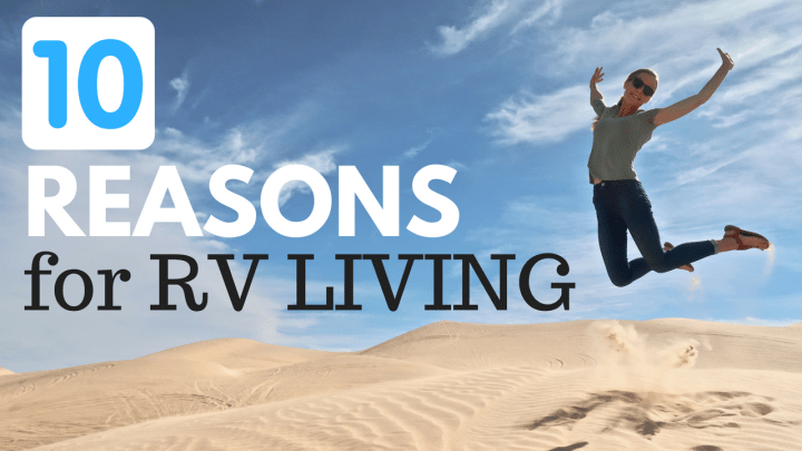 10 Reasons RV Living is for You!