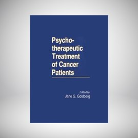 Psychotherapeutic Treatment of Cancer Patients by Jane Goldberg