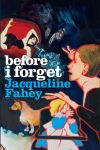 Before I Forget by Jacqueline Fahey book cover