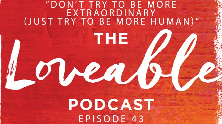 loveable podcast episode 43