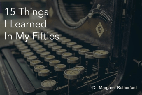 fifteen things I learned in my fifties