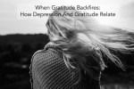 When Gratitude Backfires: How Depression And Gratitude Relate